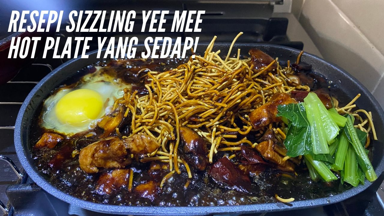 Resepi Sizzling Yee Mee Hot Plate
